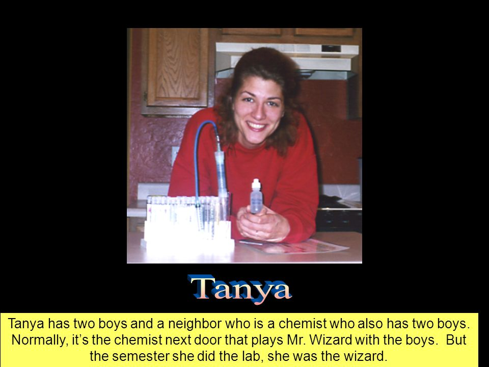 Tanya has two boys and a neighbor who is a chemist who also has two boys.