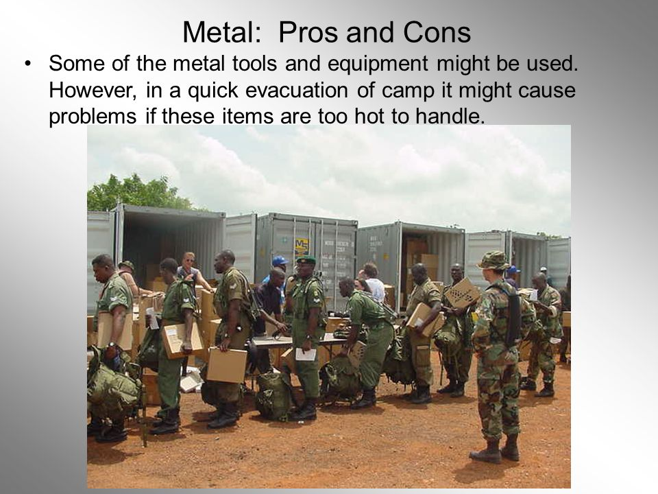 Some of the metal tools and equipment might be used.