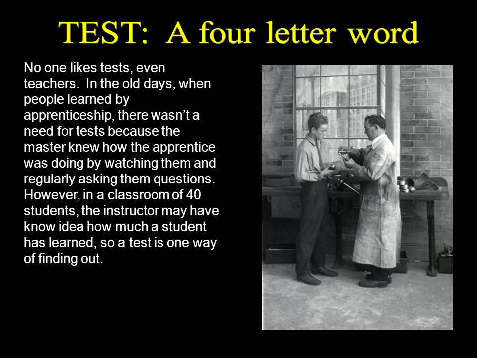 No one likes tests, even teachers.