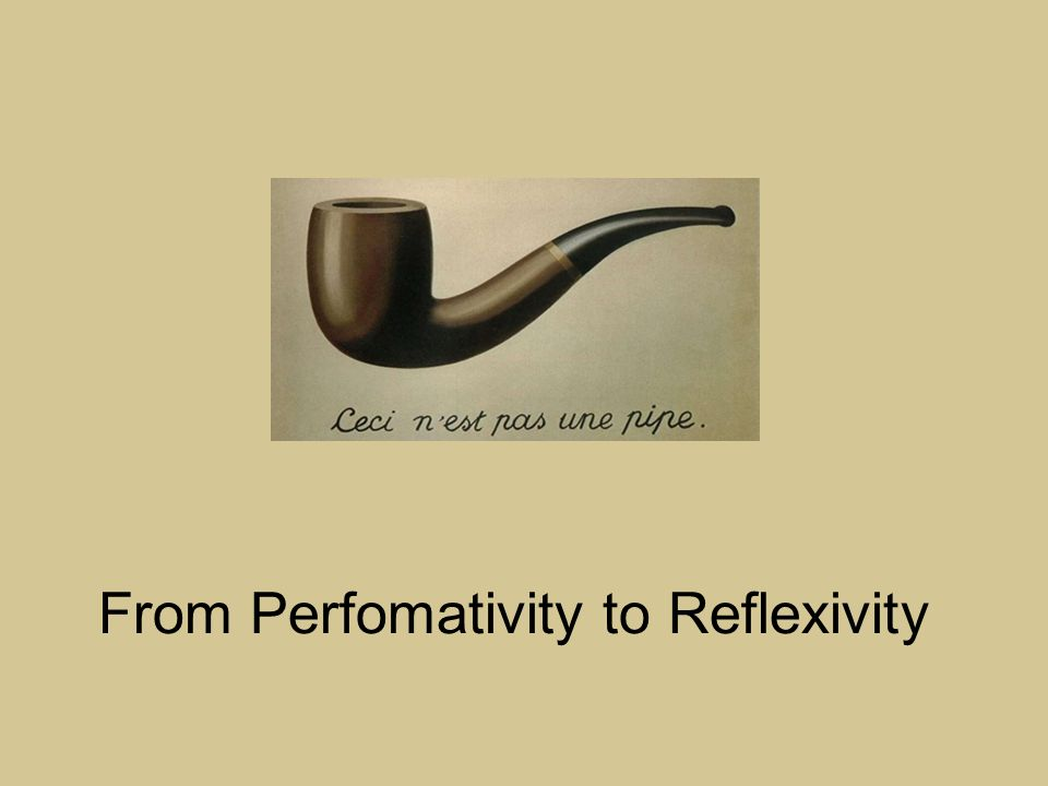From Perfomativity to Reflexivity