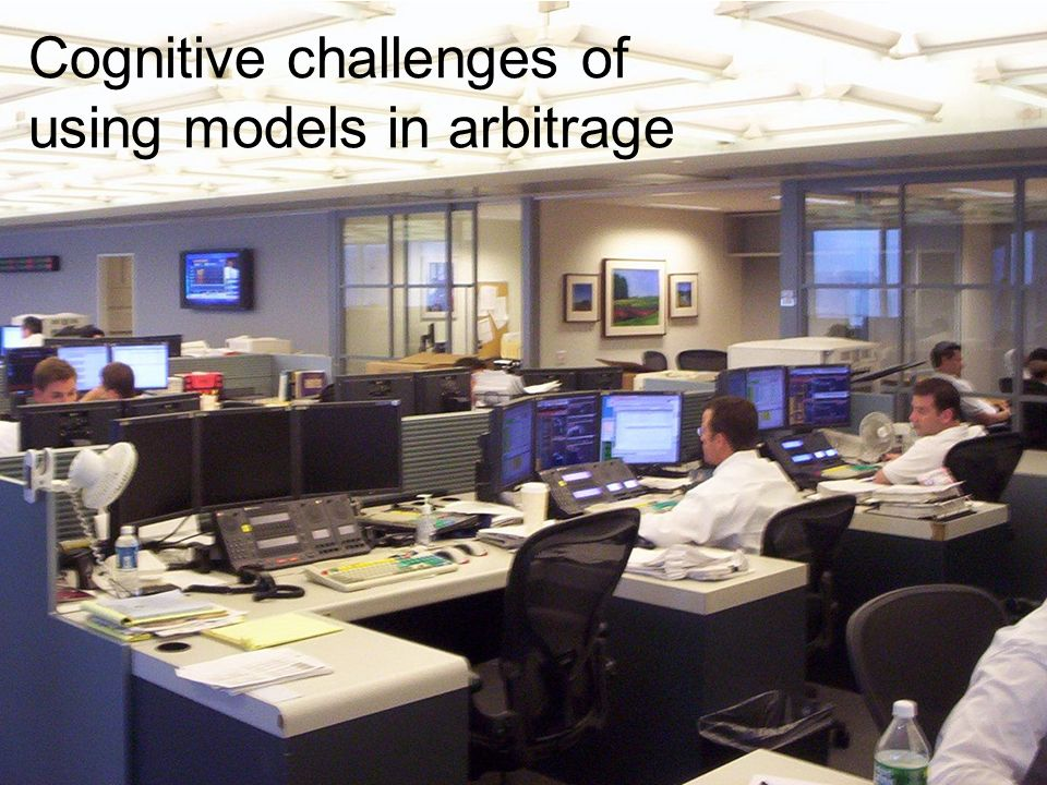 Cognitive challenges of using models in arbitrage