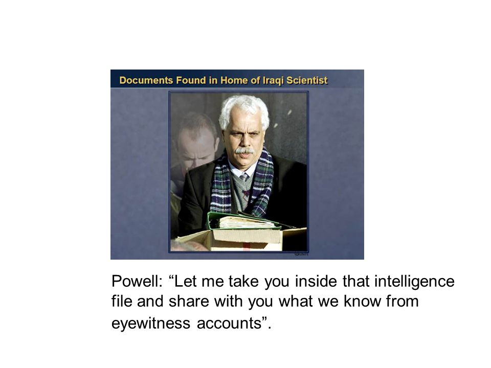 Powell: Let me take you inside that intelligence file and share with you what we know from eyewitness accounts.