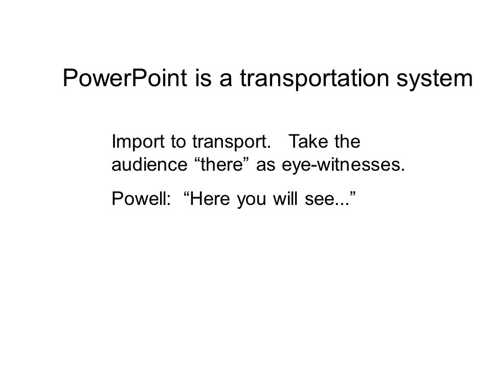 PowerPoint is a transportation system Import to transport.