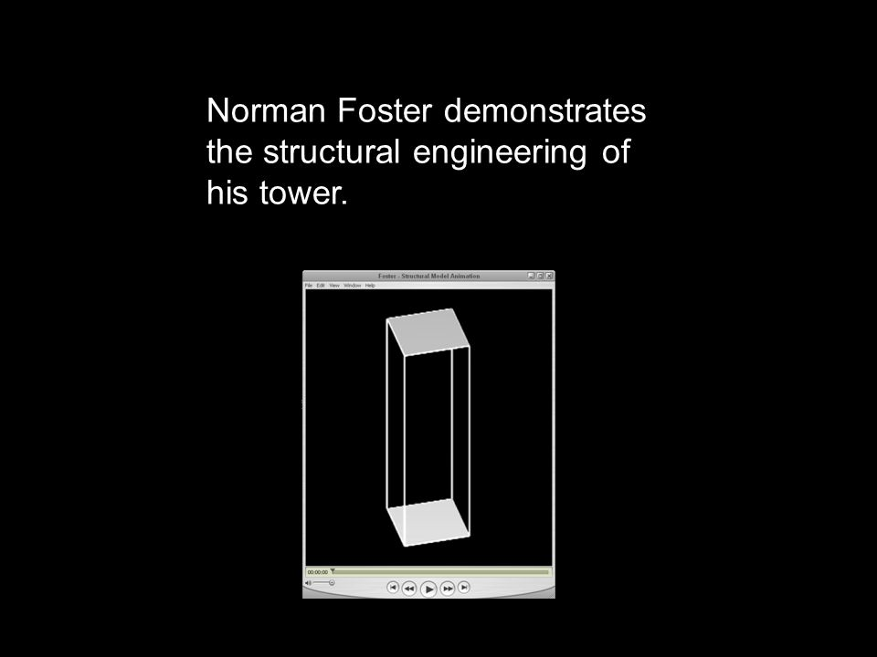 Norman Foster demonstrates the structural engineering of his tower.