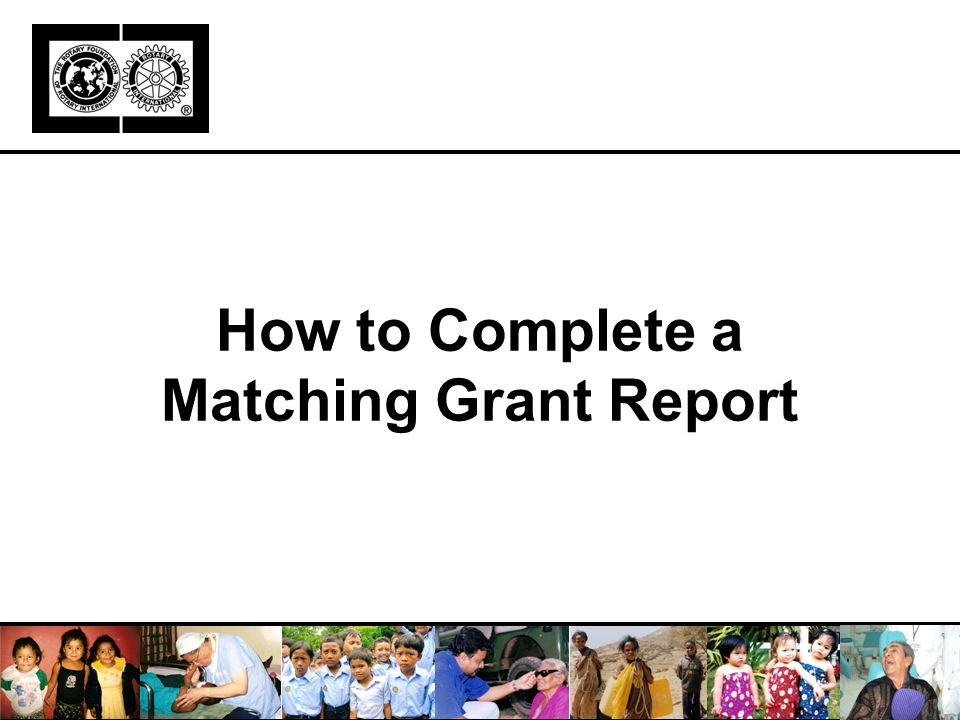 How to Complete a Matching Grant Report