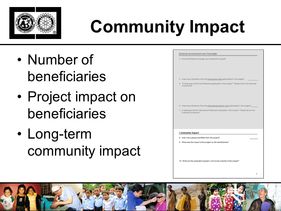 Community Impact Number of beneficiaries Project impact on beneficiaries Long-term community impact