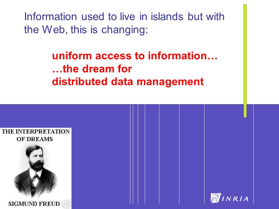 15 Information used to live in islands but with the Web, this is changing: uniform access to information… …the dream for distributed data management
