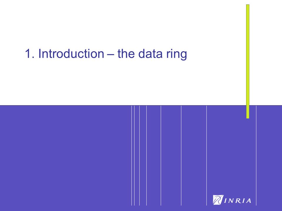 9 1. Introduction – the data ring