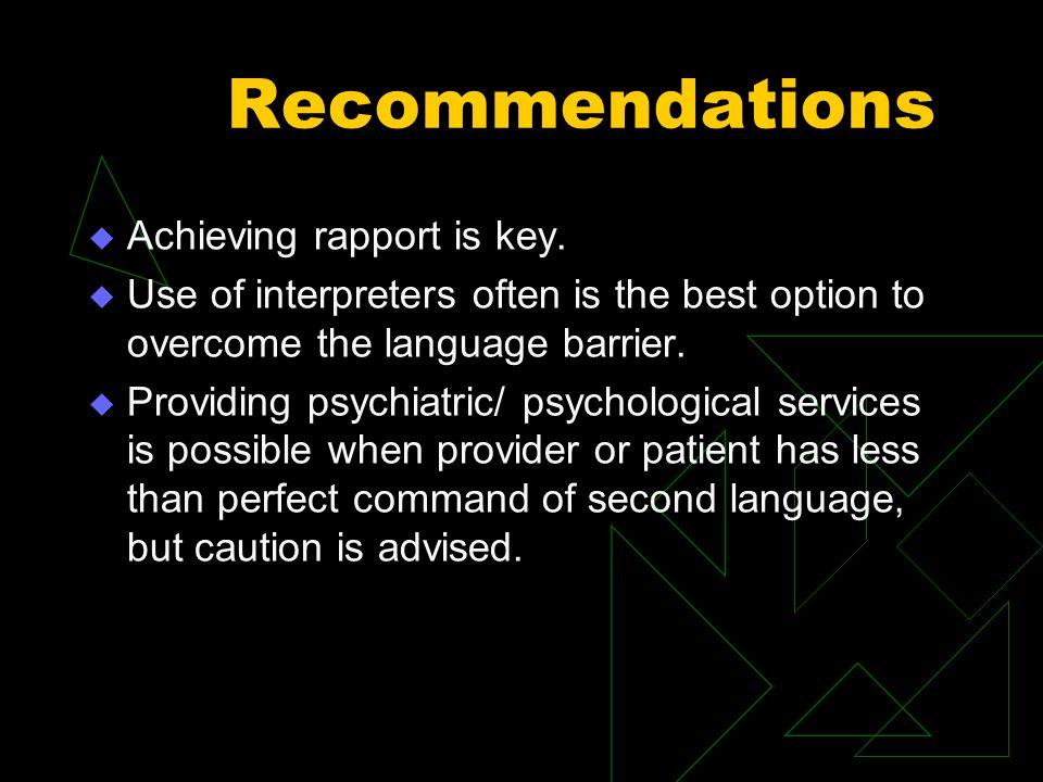 Recommendations Achieving rapport is key.