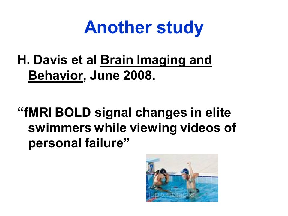 Another study H. Davis et al Brain Imaging and Behavior, June