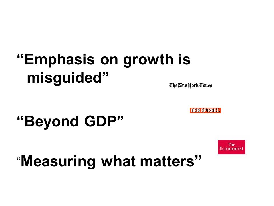 Emphasis on growth is misguided Beyond GDP Measuring what matters