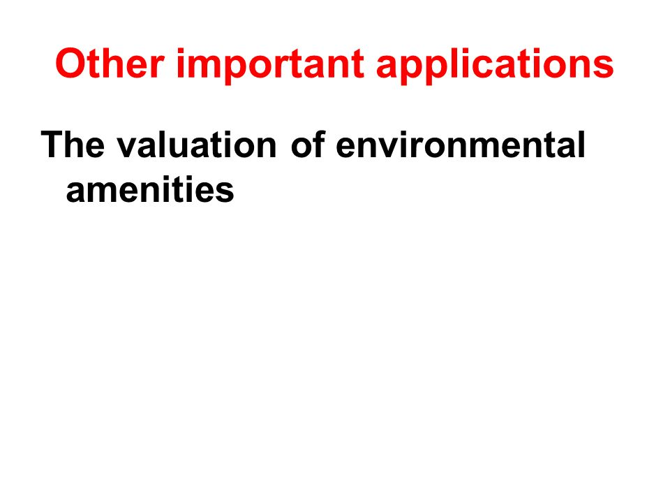 The valuation of environmental amenities