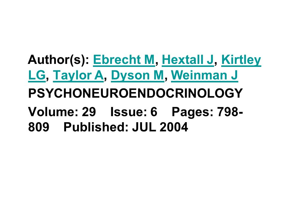 Author(s): Ebrecht M, Hextall J, Kirtley LG, Taylor A, Dyson M, Weinman JEbrecht MHextall JKirtley LGTaylor ADyson MWeinman J PSYCHONEUROENDOCRINOLOGY Volume: 29 Issue: 6 Pages: Published: JUL 2004