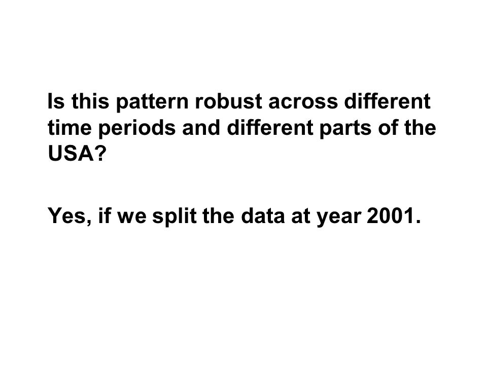 Yes, if we split the data at year 2001.