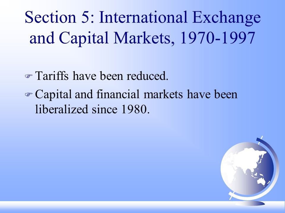Section 5: International Exchange and Capital Markets, F Tariffs have been reduced.