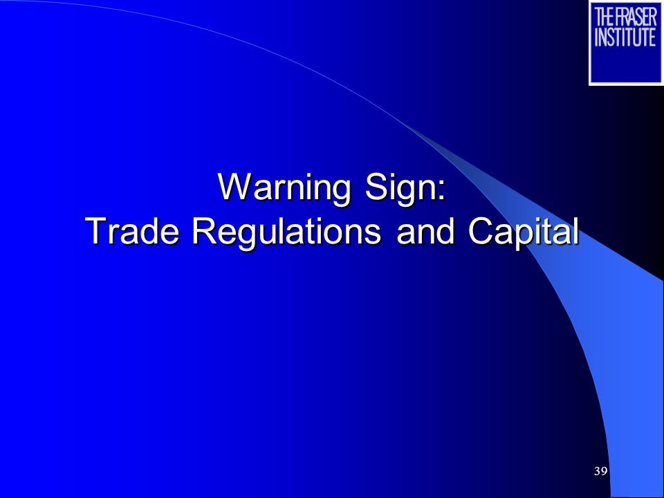 39 Warning Sign: Trade Regulations and Capital