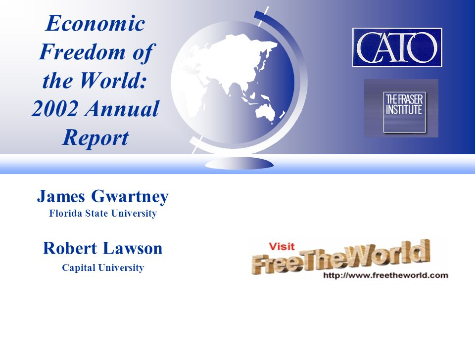 Economic Freedom of the World: 2002 Annual Report James Gwartney Florida State University Robert Lawson Capital University
