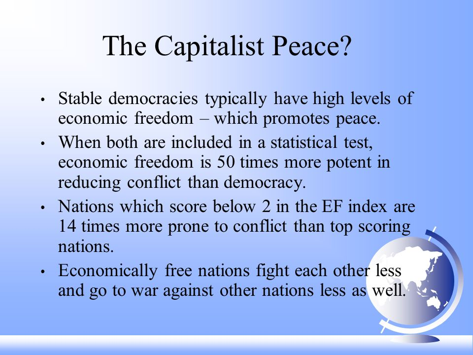 The Capitalist Peace.
