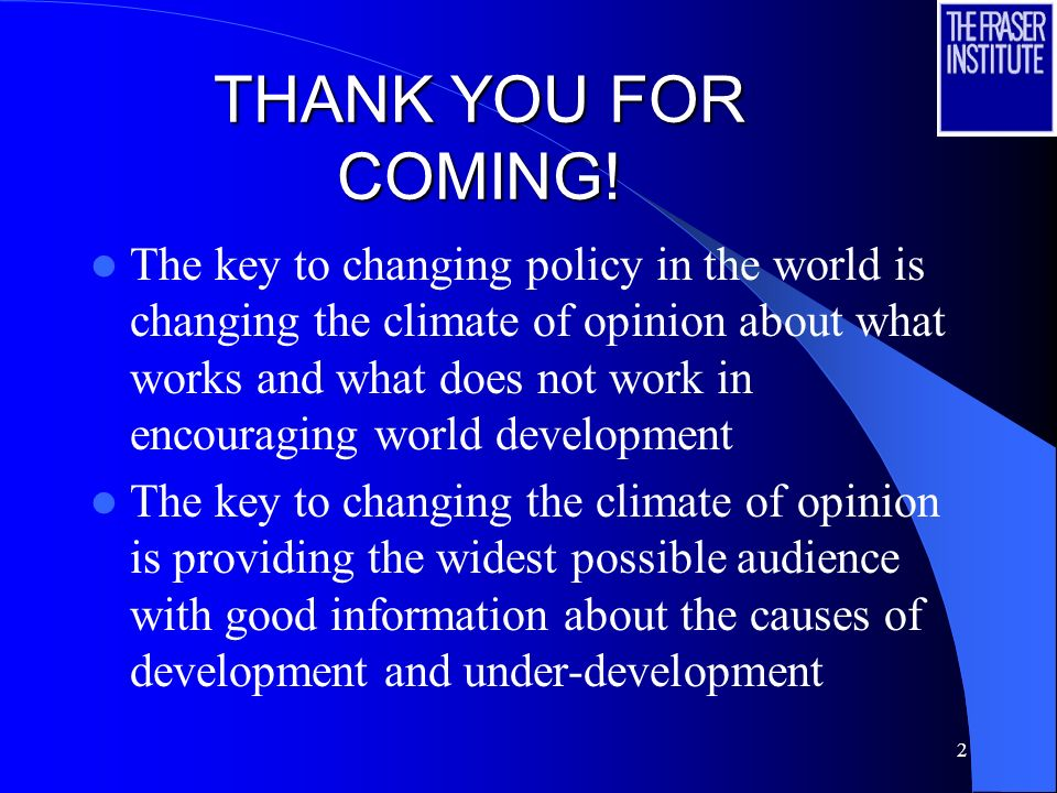 1 Economic Freedom of the World: 2005 Annual Report Fraser Institute Policy Briefing September 8, 2005