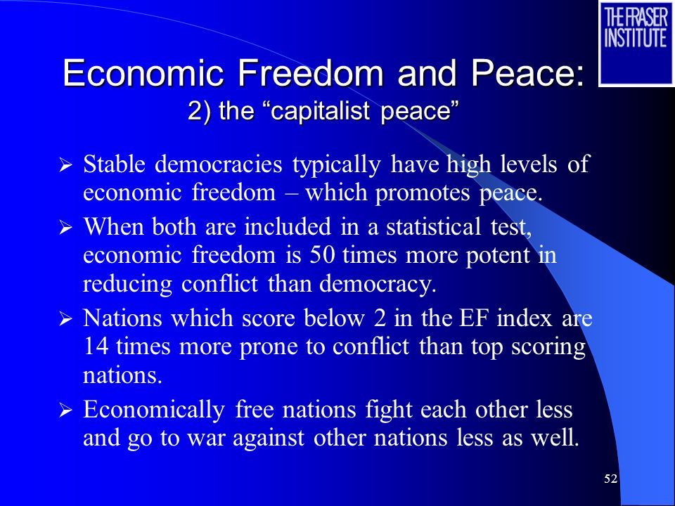 51 Economic Freedom and Peace: 1) the democratic peace Does the concept of a democratic peace hold up to scrutiny.