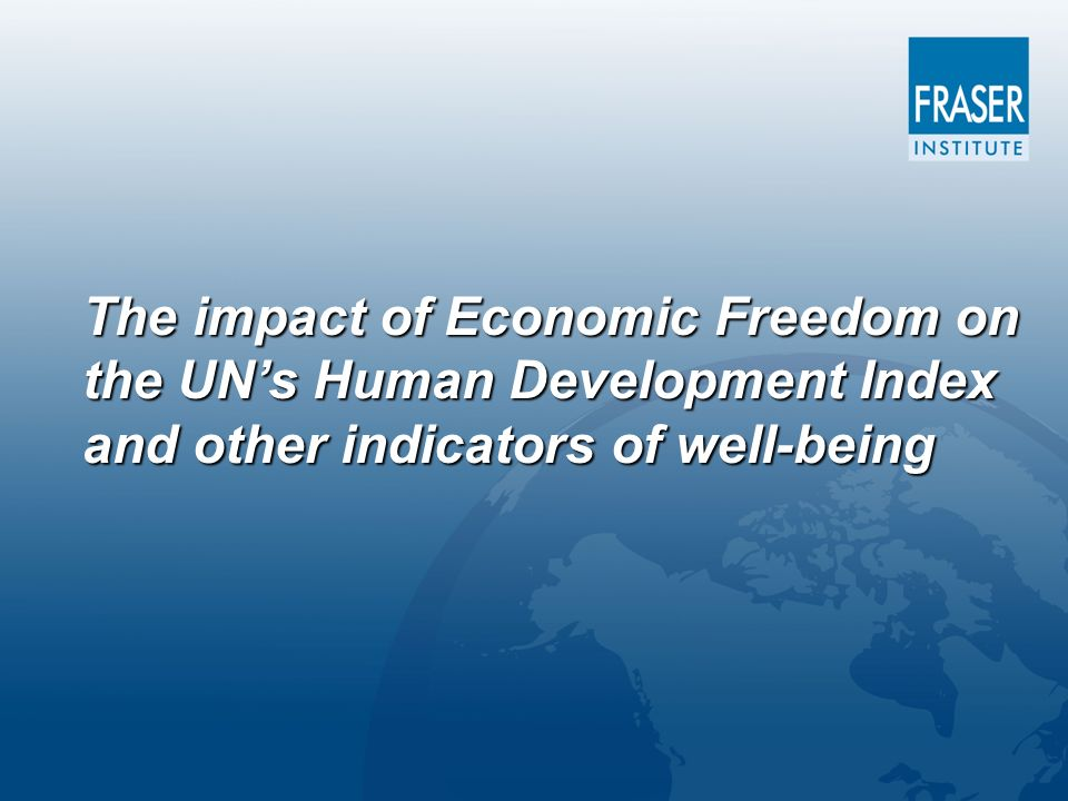 The impact of Economic Freedom on the UNs Human Development Index and other indicators of well-being