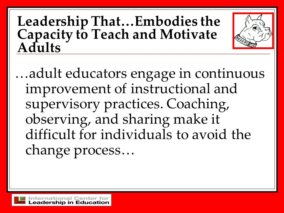 …adult educators engage in continuous improvement of instructional and supervisory practices.