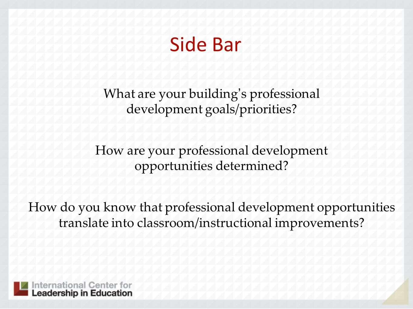 Side Bar What are your buildings professional development goals/priorities.