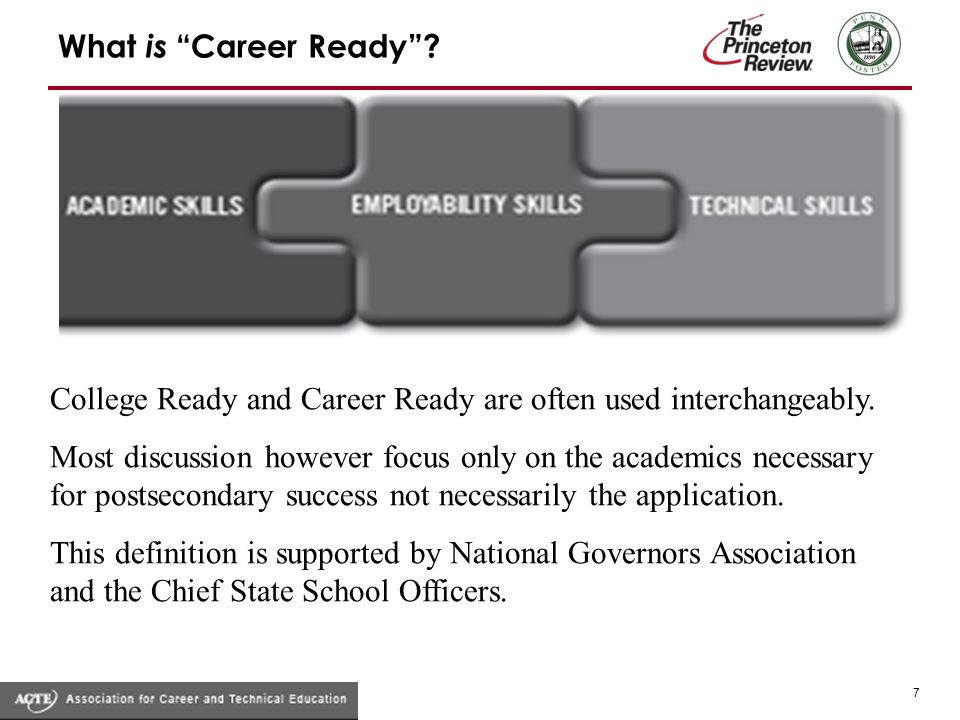 What is Career Ready. 7 College Ready and Career Ready are often used interchangeably.