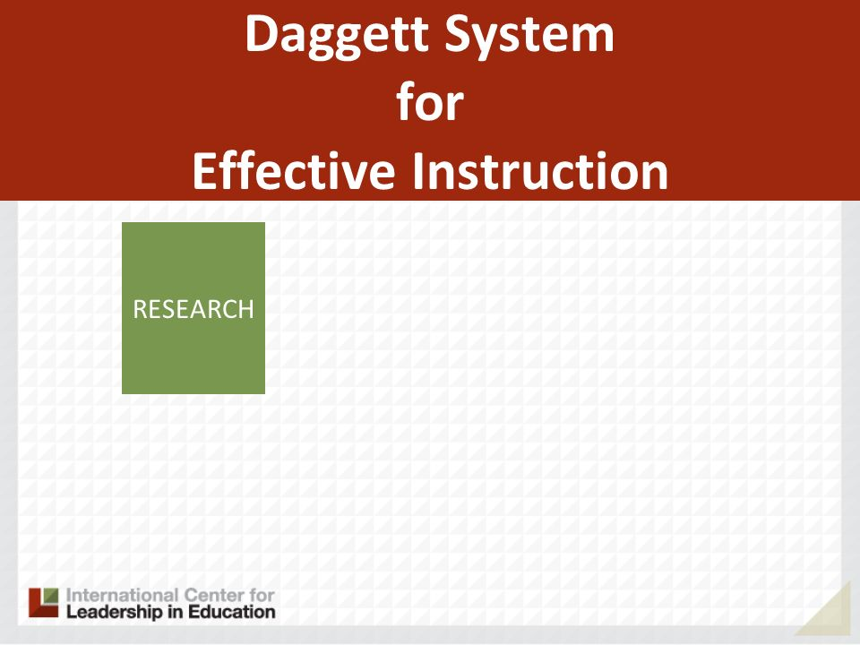Daggett System for Effective Instruction RESEARCH