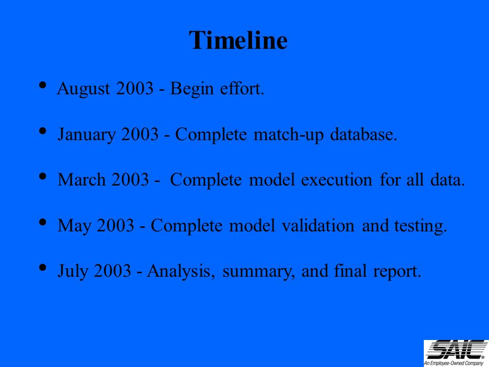 Timeline August Begin effort. January Complete match-up database.