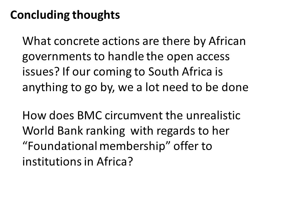 Concluding thoughts What concrete actions are there by African governments to handle the open access issues.