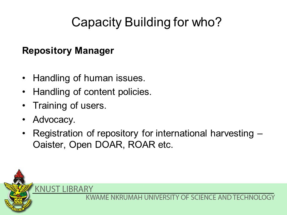 Capacity Building for who. Repository Manager Handling of human issues.