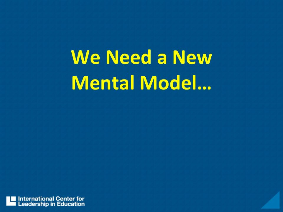 We Need a New Mental Model…