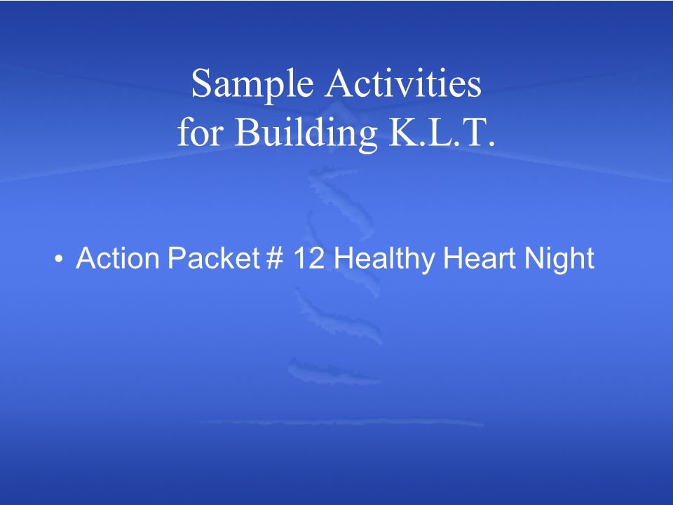 Sample Activities for Building K.L.T. Action Packet # 12 Healthy Heart Night