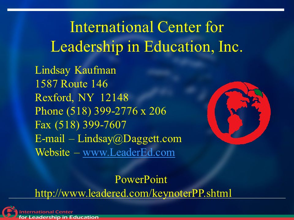 Lindsay Kaufman 1587 Route 146 Rexford, NY Phone (518) x 206 Fax (518) – Website –   PowerPoint   International Center for Leadership in Education, Inc.