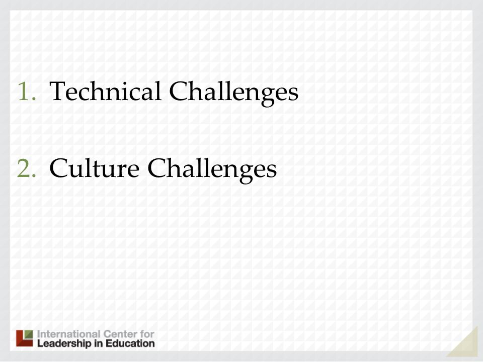 1.Technical Challenges 2.Culture Challenges