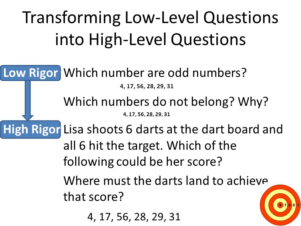 Transforming Low-Level Questions into High-Level Questions Low RigorWhich number are odd numbers.