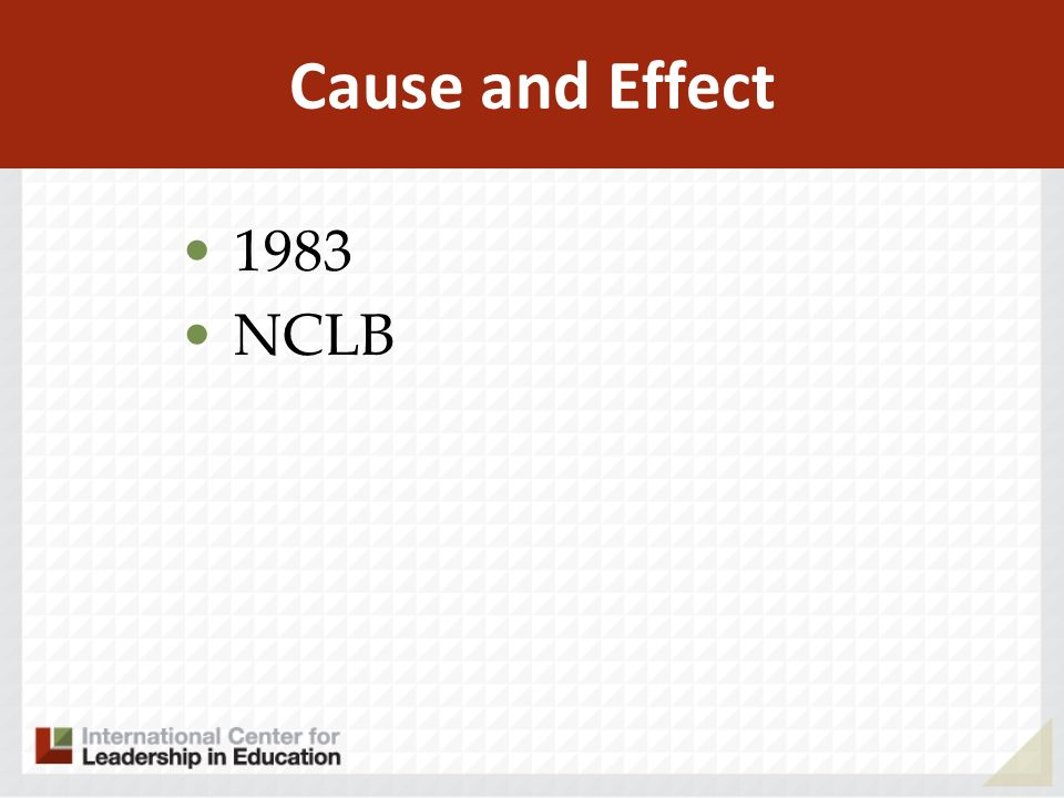 Cause and Effect 1983 NCLB