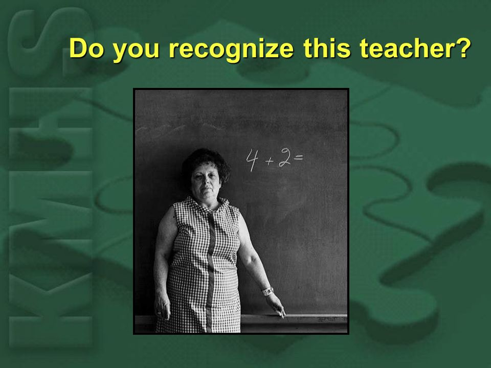 Do you recognize this teacher