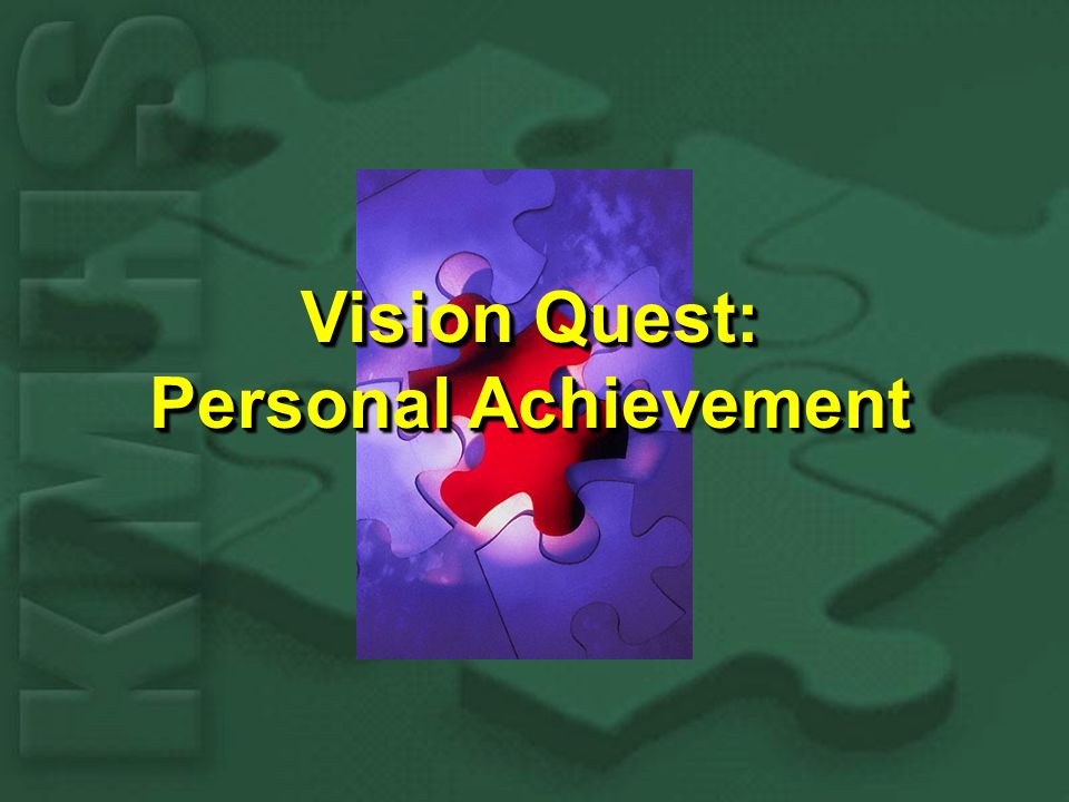 Vision Quest: Personal Achievement Vision Quest: Personal Achievement
