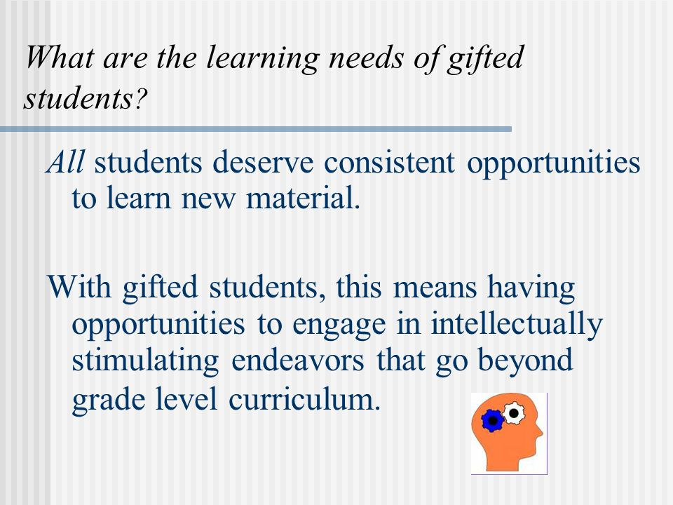 What are the learning needs of gifted students .