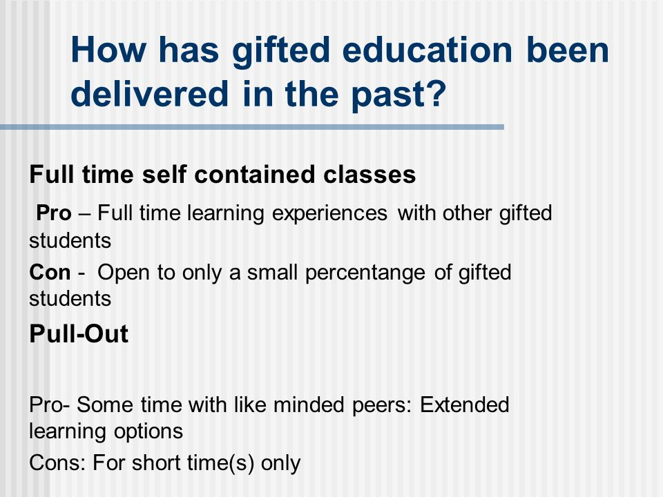 How has gifted education been delivered in the past.