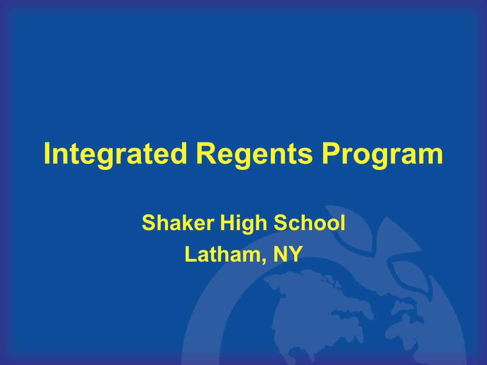 Integrated Regents Program Shaker High School Latham, NY