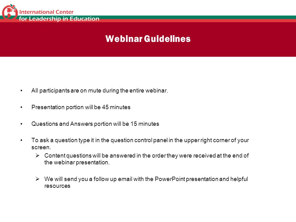 Webinar Guidelines All participants are on mute during the entire webinar.