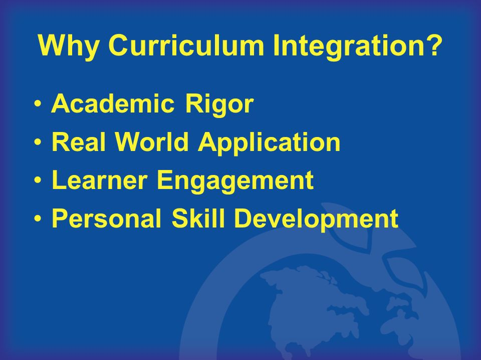 Why Curriculum Integration.
