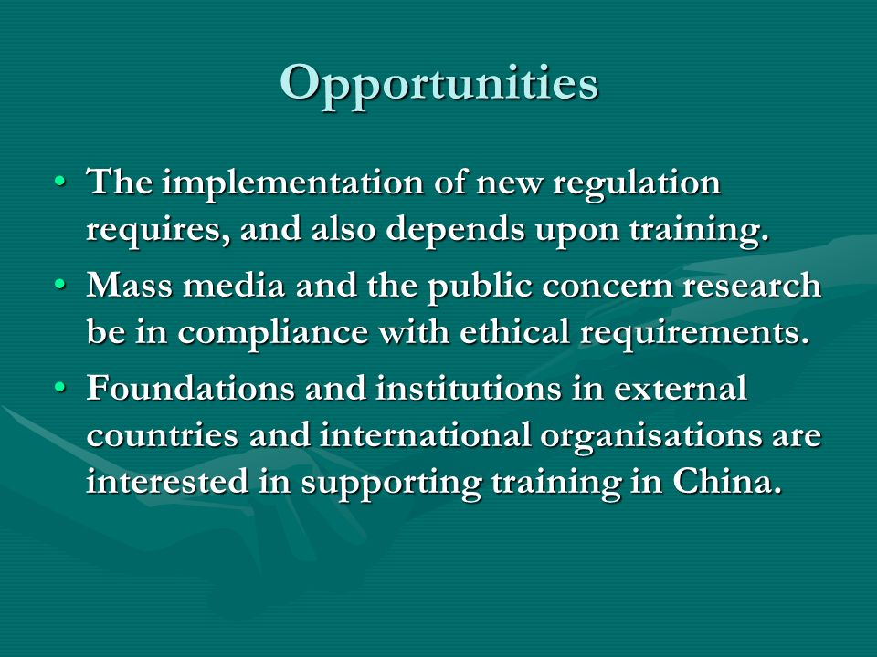 Opportunities The implementation of new regulation requires, and also depends upon training.The implementation of new regulation requires, and also depends upon training.