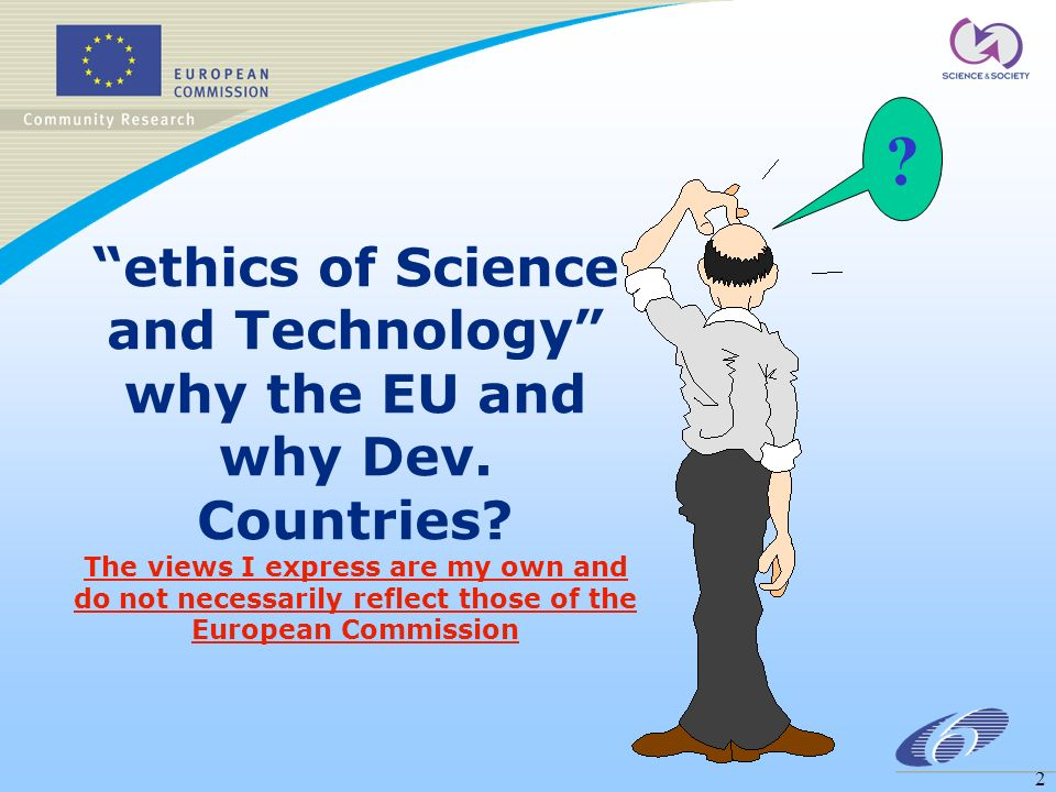 2 ethics of Science and Technology why the EU and why Dev.
