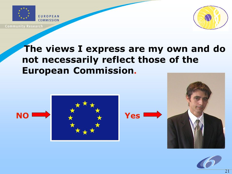 21 The views I express are my own and do not necessarily reflect those of the European Commission.