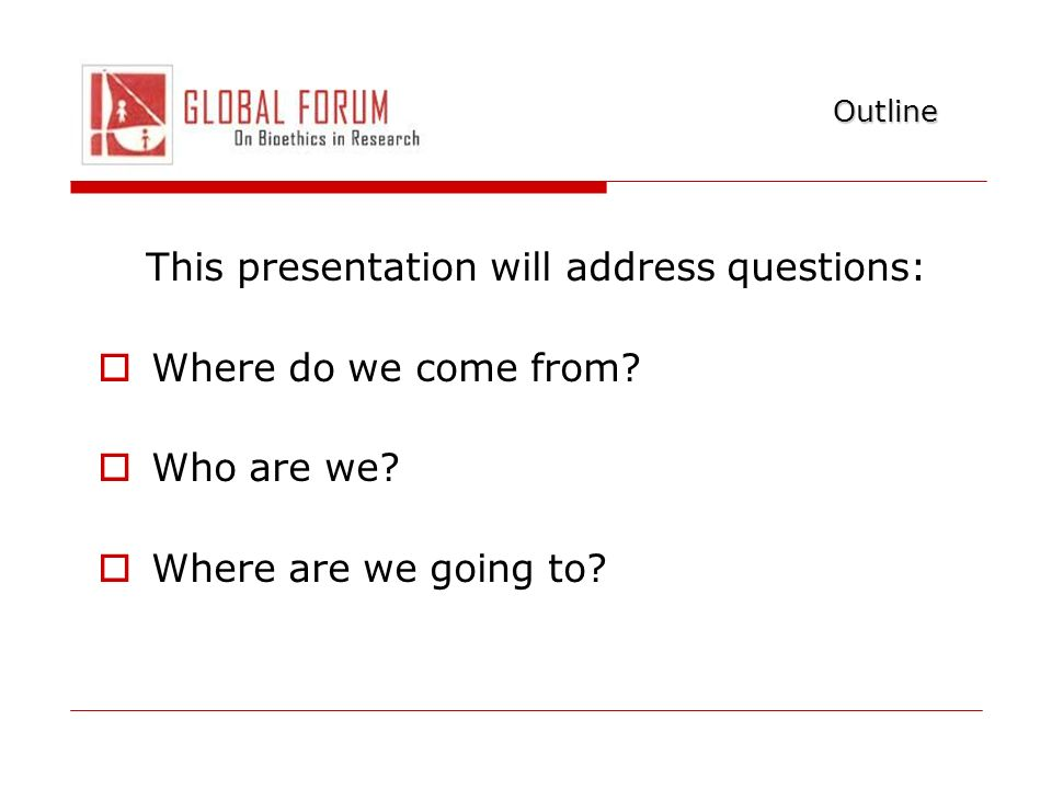 This presentation will address questions: Where do we come from.