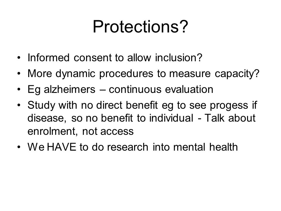Protections. Informed consent to allow inclusion.